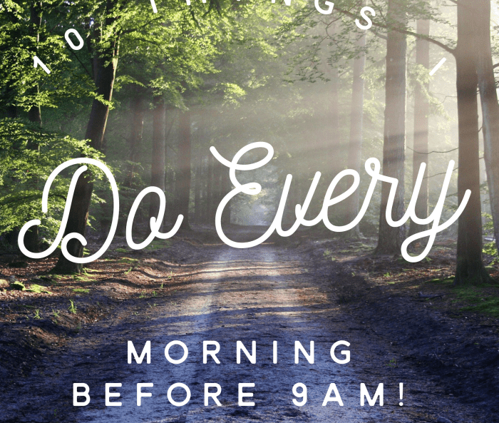 10 things I do every morning before 9AM